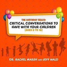 THE BIRTHDAY RULES - WALD, JEFF/ MARSH, RACHEL, DR. - NEW HARDCOVER BOOK