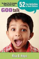 God Talk: 52 Fun Activities to Teach Children by Hays, Rita B.