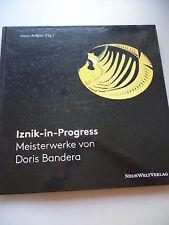 Iznik-in Progress Meisterwerke von Doris Bandera 1. Auflage 2012