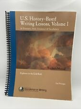 Excellence In Writing -U.S.History-Based Writing Lessons Vol 1 Teacher's Manual