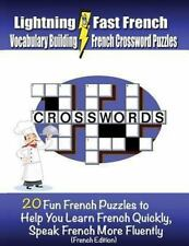 Lightning Fast French Vocabulary Building French Crossword Puzzles: 20 Fun...