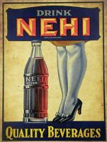 DRINK NEHI QUALITY BEVERAGES NICE LEGS HEELS HEAVY DUTY USA MADE METAL ADV SIGN