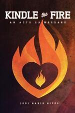 Kindle the Fire (Paperback or Softback)