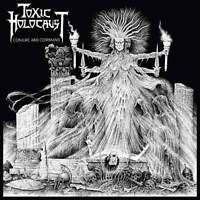 TOXIC HOLOCAUST - Conjure And Command CD