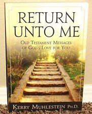 RETURN UNTO ME OLD TESTAMENT MESSAGES OF GOD'S LOVE FOR YOU 2013 LDS MORMON PB