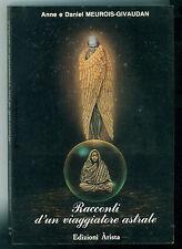 MEUROIS-GIVAUDAN RACCONTI D'UN VIAGGIATORE ASTRALE ARISTA 1989 ESOTERISMO