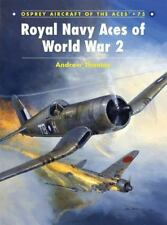 Aircraft of the Aces: Royal Navy Aces of World War 2 75 by Andrew Thomas (200...