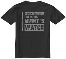 Sorry Ladies I'm In The Nights Watch Thrones T-Shirt Mens