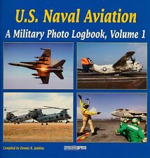 U.S. Naval Aviation: A Military Photo Logbook: Volume 1 - New Copy