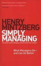 Simply Managing : What Managers Do - and Can Do Better by Henry Mintzberg...