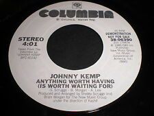 Johnny Kemp: Anything Worth Having (Is Worth Waiting For) / (Same) 45 - Soul
