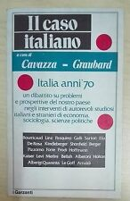47608 Cavazza-Graubard - Il caso italiano(politica) - Garzanti 1974 I ed. n° 481