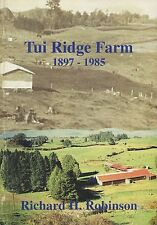 Tui Ridge Farm 1897-1985 by Richard H. Robinson