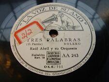 RAUL ABRIL tres palabras / hasta pronto - 78 rpm la voz de su amo - white label