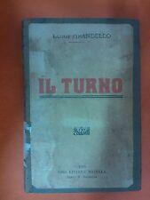LIBRO LUIGI PIRANDELLO - IL TURNO - CASA EDITRICE MADELLA 1915
