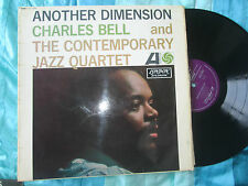 Charles Bell & The Contemporary Jazz Quartet Another Dimension Mono Vinyl LP