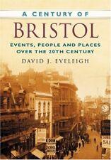 A Century of Bristol (Century of South of England), David J. Eveleigh, 075094933