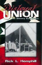 Disloyal Union - The Slavery Conspiracy