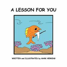 A Lesson For You by Herring, Mark New 9781450037921 Fast Free Shipping,