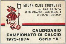 65581 - Vecchio  CALENDARIO CAMPIONATO CALCIO - 1973 / 1974:  MILAN !