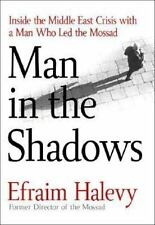Man in the Shadows: Inside the Middle East Crisis with a Director of Israel's