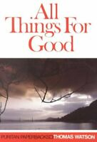 All Things for Good, Paperback by Watson, Thomas, Brand New, Free shipping in...