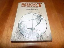 SHOOT BETTER CENTERFIRE RIFLE CARTRIDGES Cartridge Ballistics Ammo Table Book