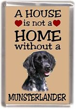 "Large Munsterlander Dog Fridge Magnet ""A HOUSE IS NOT A HOME"" by Starprint"
