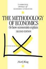 NEW The Methodology of Economics:Or, How Economists Explain by Mark Blaug PB 256