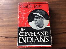 SIGNED The Cleveland Indians Hardcover Book Franklin Lewis  First Edition 1949