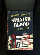 VINTAGE CRIME-SPANISH BLOOD-RAYMOND CHANDLER- 1ST ED 1946-HB/DJ HI GR VG+