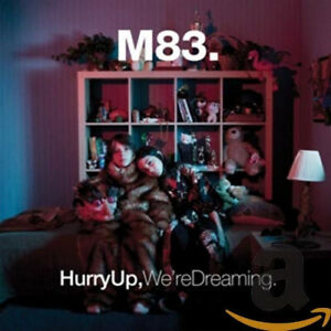 Hurry Up We're Dreaming by M83