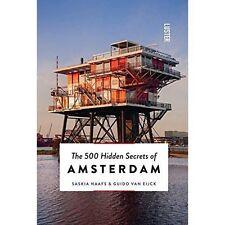 The 500 Hidden Secrets of Amsterdam by Saskia Naafs, Guido Van Eijck...