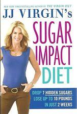 SUGAR IMPACT DIET JJ Virgin NEW Hardcover BOOK Hidden Sugars RECIPES Plan WEIGHT