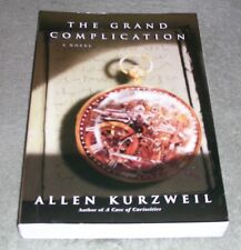 THE GRAND COMPLICATION A Novel by Allen Kurzweil  ~ 2001 Large Trade Paperback