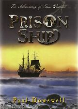 Paul Dowswell 02 Prison Ship 2006 (Bloomsbury 2006 HB 1st 1)