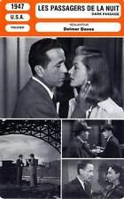 FICHE CINEMA : LES PASSAGERS DE LA NUIT - Bogart,Bacall,Daves 1947 Dark Passage