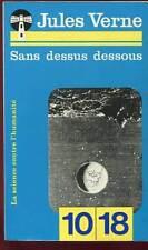 10/18. JULES VERNE: SANS DESSUS DESSOUS. 1978.