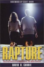Rapture: The End-Times Error That Leaves the Bible Behind, David B. Currie, Good