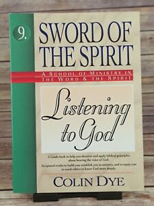 Listening to God (Sword of the Spirit Series) by Colin Dye