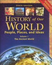 Steck-Vaughn History of our World, People, Places and Ideas Volume 1: The Ancien