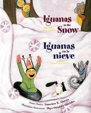 Iguanas in the Snow: and Other Winter Poems / Iguanas en la nieve: y otros poema