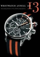 Wristwatch Annual 2013: The Catalog of Producers, Prices, Models, and Specificat