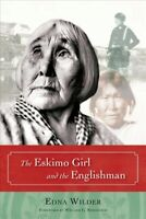 Eskimo Girl and the Englishman, Paperback by Wilder, Edna, Brand New, Free sh...