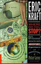 Where Do You Stop?: The Personal History, Adventures, Experiences, and Observati