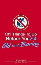 101 Things to Do Before You're Old And Boring Pre-Teen Tween Boy Book