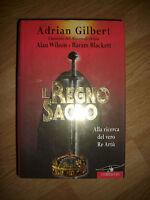 GILBERT - IL REGNO SACRO.ALLA RICERCA DEL VERO RE ARTÙ - ED:CORBACCIO -2001 (GE)