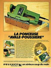 PUBLICITE ADVERTISING   1980   PEUGEOT  la ponçeuse