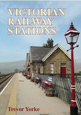Victorian Railway Stations by Trevor Yorke (Paperback, 2015)