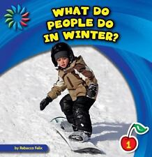 What Do People Do in Winter? (21st Century Basic Skills Library: Let's Look at W